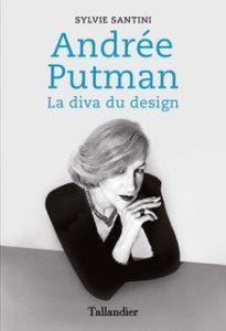 Andrée Putman La diva du design, de Sylvie Santini