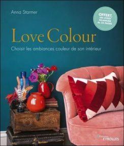 Love Colour, choisir les ambiances couleurs de son intérieur, Anna Starmer